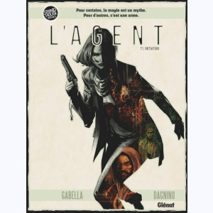 L'Agent : Tome 1, Initiation